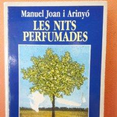 Libros de segunda mano: LES NITS PERFUMADES. MANUEL JOAN I ARINYO. LA CAIXA.. Lote 203025565