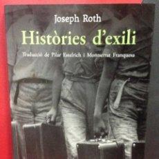 Libros de segunda mano: HISTÒRIES D'EXILI, JOSEPH ROTH, PRIMERA EDICION 2020, EN CATALAN. Lote 203060558