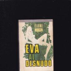 Livros em segunda mão: EVA AL DESNUDO - ELAINE MORGAN - PLAZA & JANES 1973. Lote 203112307