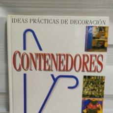 Libros de segunda mano: CONTENEDORES. IDEAS PRÁCTICAS DE DECORACIÓN (DINAH HALL & BARBARA WEISS) ,GRUPO ZETA. Lote 203153387