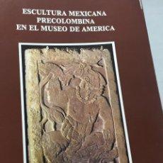 Libros de segunda mano: ESCULTURA MEXICANA PRECOLOMBINA EN EL MUSEO DE AMERICA. PAZ CABELLO CARRO, 1980. Lote 203166130