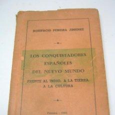 Libros de segunda mano: RARO - LOS CONQUISTADORES ESPAÑOLES DEL NUEVO MUNDO FRENTE AL INDIO - B PEREIRA - DEDICADO AUTOR. Lote 203185793