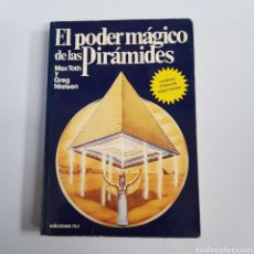 Libros de segunda mano: EL PODER MAGICO DE LAS PIRAMIDES - MAX TOTH - GREG NIELSEN - TDK94. Lote 203193880