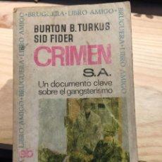 Libros de segunda mano: CRIMEN S.A. UN DOCUMENTO CLAVE SOBRE EL GANGSTERISMO - BURTON B. TURKUS; SID FIDER.. Lote 203271215