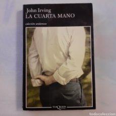 Libros de segunda mano: JOHN IRVING. LA CUARTA MANO. TUSQUETS. 1A EDICIÓN SEP. 2001. TAPA CARTULINA CON SOLAPA.. Lote 203284768