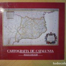 Libros de segunda mano: ICC. CARTOGRAFIA DE CATALUNYA SEGLES XVII-XVII. Lote 203325261
