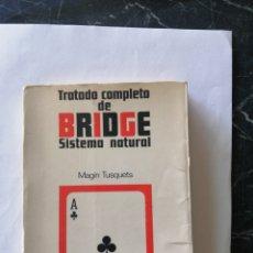 Libros de segunda mano: TRATADO COMPLETO DE BRIDGE. SISTEMA NATURAL. MAGÍN TUSQUETS. 1968. ED. LUMEN.. Lote 203364230