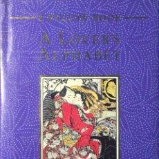 Libros de segunda mano: A LOVER´S ALPHABET A COLLECTION OF APHRODISIAC RECIPES MAGIC FORMULAE. Lote 203383826