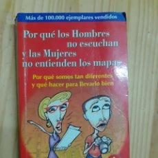 Libros de segunda mano: LIBRO, POR QUE LOS HOMBRES NO ESCUCHAN Y LAS MUJERES NO ENTIENDEN LOS MAPAS, AÑO 2002. Lote 203397587