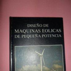 Libros de segunda mano: DISEÑO DE MÁQUINAS EÓLICAS DE PEQUEÑA POTENCIA, MARIO A. ROSATO, ED. PROGENSA. Lote 203430712