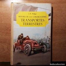 Libros de segunda mano: LIBRO HISTORIA DE LAS COMUNICACIONES. TRANSPORTES TERRESTRES. J. K. BRIDGES. Lote 203478012