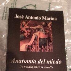Libri di seconda mano: ANATOMÍA DEL MIEDO. UN TRATADO SOBRE LA VALENTÍA. JOSÉ ANTONIO MARINA. Lote 203496433
