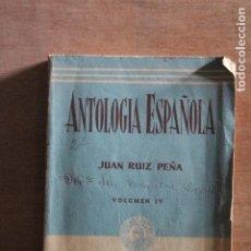 Libros de segunda mano: ANTOLOGIA ESPAÑOLA JUAN RUIZ PEÑA. Lote 203505755