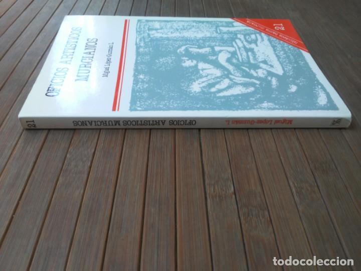 Libros de segunda mano: Oficios artísticos murcianos Miguel López-Guzmán L. Editora regional de Murcia 1985 - Foto 7 - 203575228