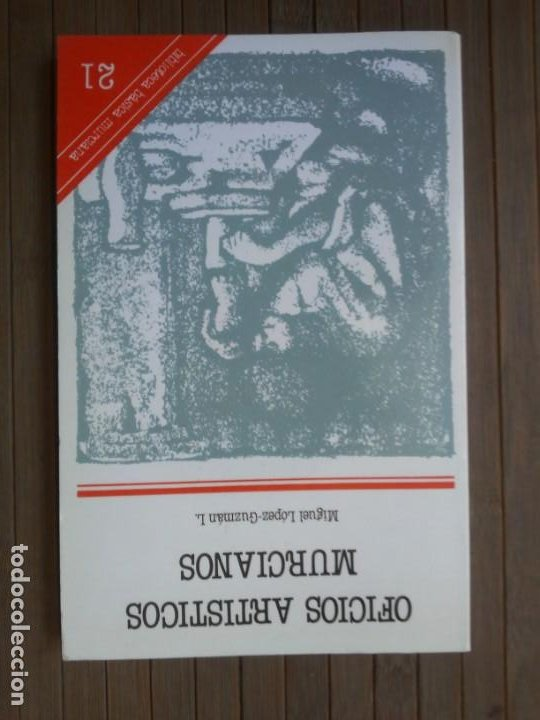 Libros de segunda mano: Oficios artísticos murcianos Miguel López-Guzmán L. Editora regional de Murcia 1985 - Foto 14 - 203575228