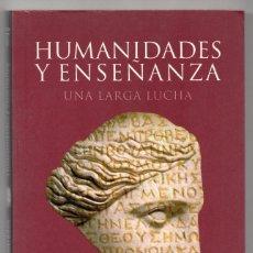 Libros de segunda mano: HUMANIDADES Y ENSEÑANZA. UNA LARGA LUCHA. FRANCISCO RODRÍGUEZ ADRADOS. Lote 203582761