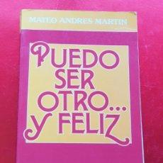 Libros de segunda mano: LIBRO-PUEDO SER OTRO...Y FELIZ-MATEO ANDRÉS MARTÍN-1988-COLECCIÓN AZENAI-AUTOAYUDA-VER FOTOS. Lote 200599102