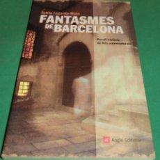 Libros de segunda mano: FANTASMES DE BARCELONA - SYLVIA LAGARDA-MATA [LIBRO NUEVO]...EN CATALÁN (2 SEGUIMENTS AL LLIBRE). Lote 203765731