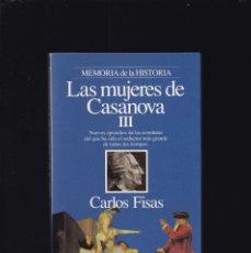 Livros em segunda mão: LAS MUJERES DE CASANOVA III - CARLOS FISAS - EDITORIAL PLANETA 1996 / ILUSTRADO. Lote 203778630