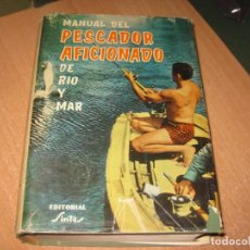 Livres d'occasion: MANUAL DEL PESCADOR AFICIONADO DE RIO Y DE MAR. Lote 203809360