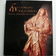 Libros de segunda mano: TESOROS MARIANOS. MARÍA, MAESTRA DE LA FE. DIPUTACIÓN DE CÓRDOBA, 2012. Lote 203830645