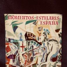 Libros de segunda mano: MOMENTOS ESTELARES DE ESPAÑA ESCRITO POR TOMAS BORRAS Y DOMINGO MANFREDI MADRID 1962. Lote 203835878