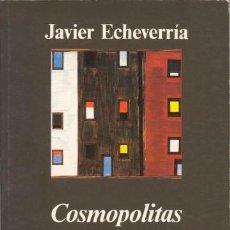 Libros de segunda mano: COSMOPOLITAS DOMÉSTICOS.JAVIER ECHEVERRÍA .-NUEVO. Lote 203836517