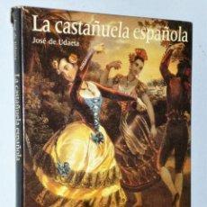 Libros de segunda mano: LA CASTAÑUELA ESPAÑOLA. ORIGEN Y EVOLUCIÓN. Lote 203851542