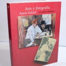 Libros de segunda mano: ARTE Y FOTOGRAFIA / AARON SCHARF / ALIANZA FORMA 1994. Lote 203851750