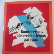 Libros de segunda mano: LIBRO BANDOLERISMO ROMERIAS Y JERGAS GALLEGAS XAVIER COSTA CLAVELL BIBLIOTECA GALLEGA SERIE NOVA. Lote 203852041