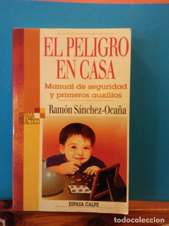 EL PELIGRO EN CASA. RAMON SANCHEZ OCAÑA. EDITORIAL. ESPASA CALPE. (Libros de Segunda Mano - Ciencias, Manuales y Oficios - Otros)