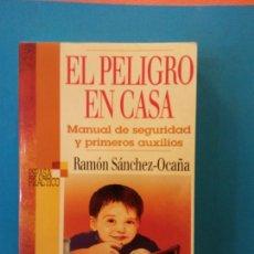 Libros de segunda mano: EL PELIGRO EN CASA. RAMON SANCHEZ OCAÑA. EDITORIAL. ESPASA CALPE.. Lote 203855008
