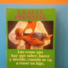 Libros de segunda mano: LA GUIA PRENATAL. EDITORIAL PRENATAL.. Lote 203855293