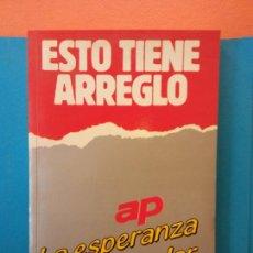 Libros de segunda mano: ESTO TIENE ARREGLO. LA ESPERANZA POPULAR. EDITORIAL AP.. Lote 203859508