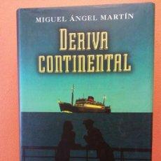 Libros de segunda mano: DERIVA CONTINENTAL. MIGUEL ANGEL MARTIN. EDITORIAL CIRCULO DE LECTORES.. Lote 203876755