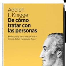 Libros de segunda mano: DE CÓMO TRATAR CON LAS PERSONAS. ADOLPH KNIGGE. -NUEVO. Lote 203898143
