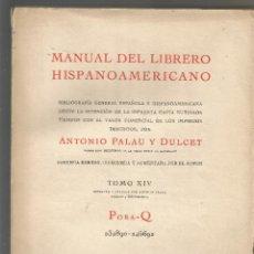 Livres d'occasion: MANUAL DEL LIBRERO HISPANO AMERICANO ANTONIO PALAU TOMO XIV PORA-Q 1962 BIBLIOGRAFIA GENERAL. Lote 203915291