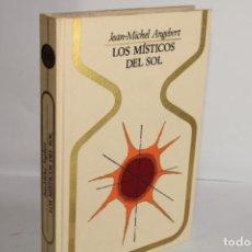 Libros de segunda mano: LOS MISTICOS DEL SOL / JEAN MICHEL ANGEBERT. Lote 203915510