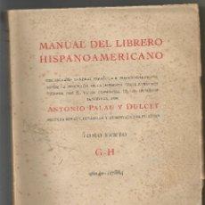 Livres d'occasion: MANUAL DEL LIBRERO HISPANO AMERICANO ANTONIO PALAU TOMO VI G-H 1953 BIBLIOGRAFIA GENERAL. Lote 203922932