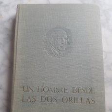 Libros de segunda mano: UN HOMBRE DESDE LAS DOS ORILLAS JOSÉ MARÍA CASTAÑOS 1969 FUNDACIÓN CÉSAR RODRÍGUEZ. Lote 203965133
