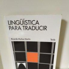 Libros de segunda mano: LINGÜÍSTICA PARA TRADUCIR. RICARDO MUÑOZ MARTÍN. EDITORIAL TEIDE. PRIMERA EDICIÓN, 1995. VER FOTOS.. Lote 203980078