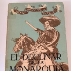 Libros de segunda mano: EL DECLINAR DE LA MONARQUÍA ESPAÑOLA. Lote 204001196