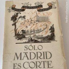 Libros de segunda mano: SÓLO MADRID ES CORTE. Lote 204001347
