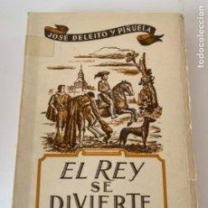 Libros de segunda mano: EL REY SE DIVIERTE. Lote 204001710