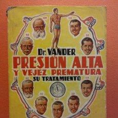 Livres d'occasion: PRESIÓN ALTA Y VEJEZ PREMATURA. SU TRATAMIENTO. DR. ADR. VANDER. LIBRERÍA SINTES. Lote 204004100