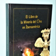 Libros de segunda mano: EL LIBRO DE LA MINERÍA DEL ORO EN IBEROAMÉRICA. Lote 204007841