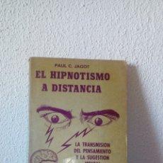Libros de segunda mano: EL HIPNOTISMO A DISTANCIA. Lote 204112923