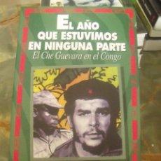 Libros de segunda mano: EL AÑO QUE ESTUVIMOS EN NINGUNA PARTE EL CHE GUEVARA EN EL CONGO ED. TXALAPARTA 2002. Lote 204114372