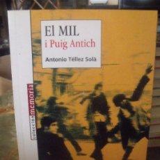 Libros de segunda mano: EL MIL I PUIG ANTICH ANTONIO TELLEZ ED. VIRUS 2006. Lote 204115905