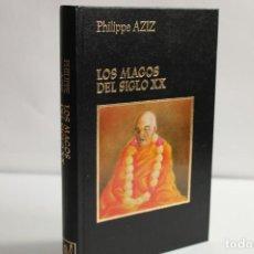 Libros de segunda mano: LOS MAGOS DEL SIGLO XX / PHILIPPE AZIZ. Lote 204116133
